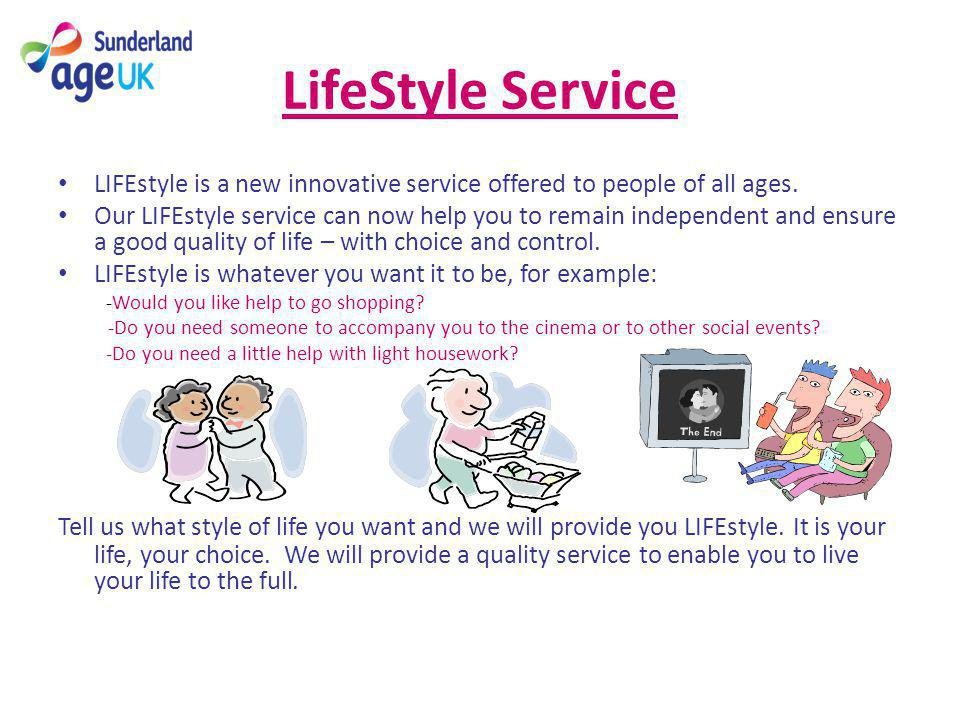 LifeStyle Service LIFEstyle is a new innovative service offered to people of all ages.
