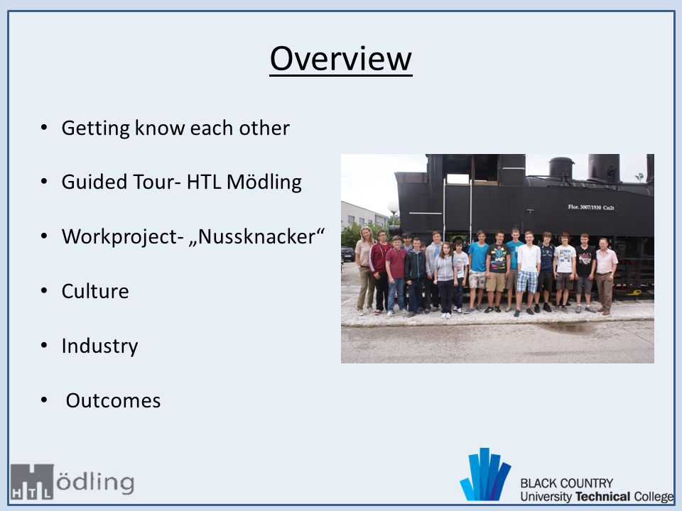 Overview Getting know each other Guided Tour- HTL Mödling Workproject- Nussknacker Culture Industry Outcomes