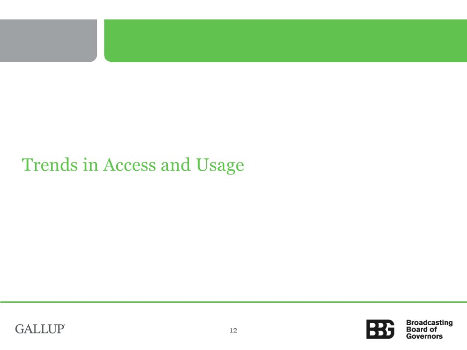 Trends in Access and Usage 12
