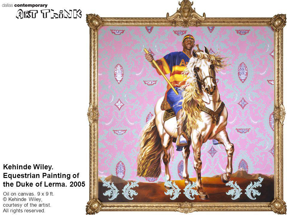 Kehinde Wiley. Equestrian Painting of the Duke of Lerma. 2005. Oil on canvas. 9 x 9 ft. © Kehinde Wiley, courtesy of the artist. All rights reserved.
