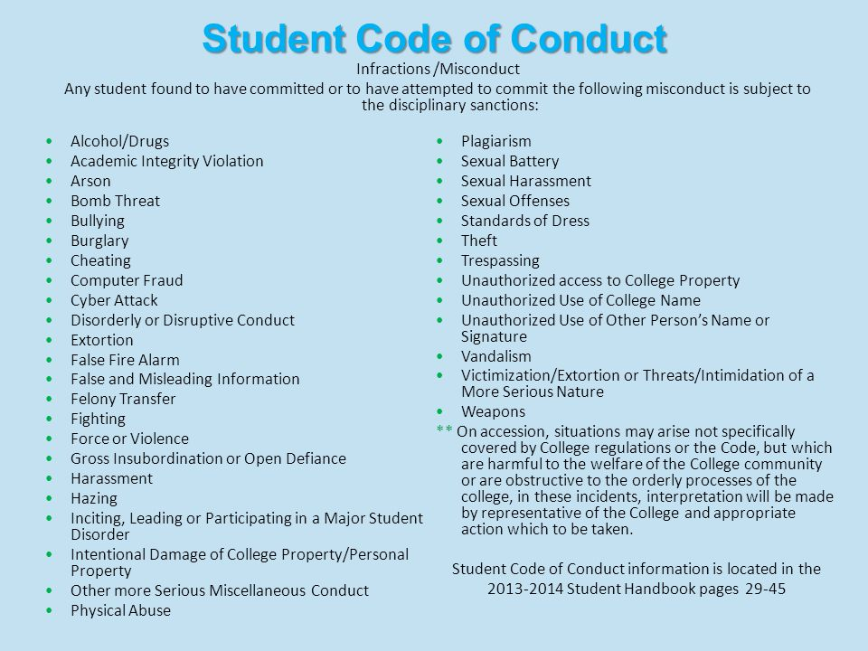 Student Handbook- Continued School Policies Academic Amnesty Classroom Activity and Grades Classroom Etiquette Drug-Free Workplace Federal Laws the relate to students Harassment Policy Hazing Policy Hepatitis B/Meningitis Awareness HIV/AIDS Policy Library/Learning Resources Center Policy Nondiscrimination Policy Religious Observances Sexual Assault Policy Sexual Predator or Sexual Offender on Campus Smoke Free Policy Solicitation Student Code of Conduct Substance Abuse Policy Student Disciplinary/ Grievance Procedures