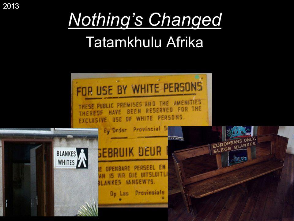 Nothings Changed Tatamkhulu Afrika 2013