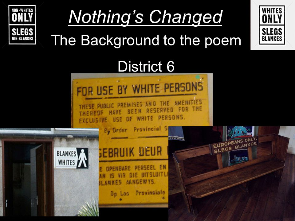 Nothings Changed The Background to the poem District 6