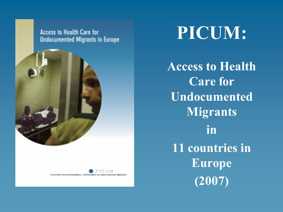 PICUM: Access to Health Care for Undocumented Migrants in 11 countries in Europe (2007)