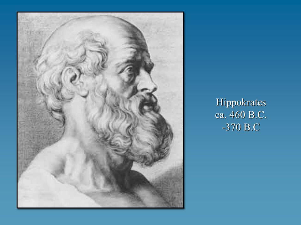 Hippokrates ca. 460 B.C. -370 B.C