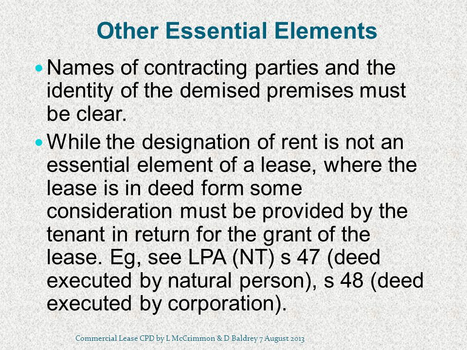 Other Essential Elements Names of contracting parties and the identity of the demised premises must be clear.