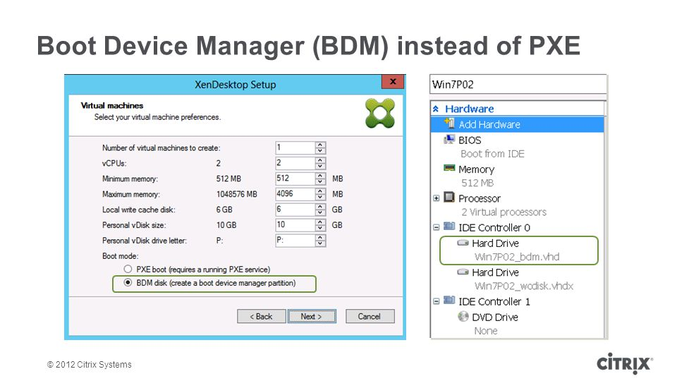 © 2012 Citrix Systems Boot Device Manager (BDM) instead of PXE