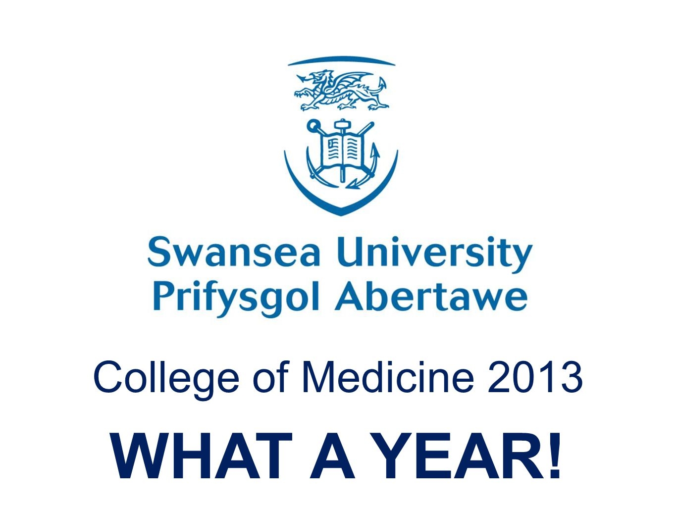 College of Medicine 2013 WHAT A YEAR!