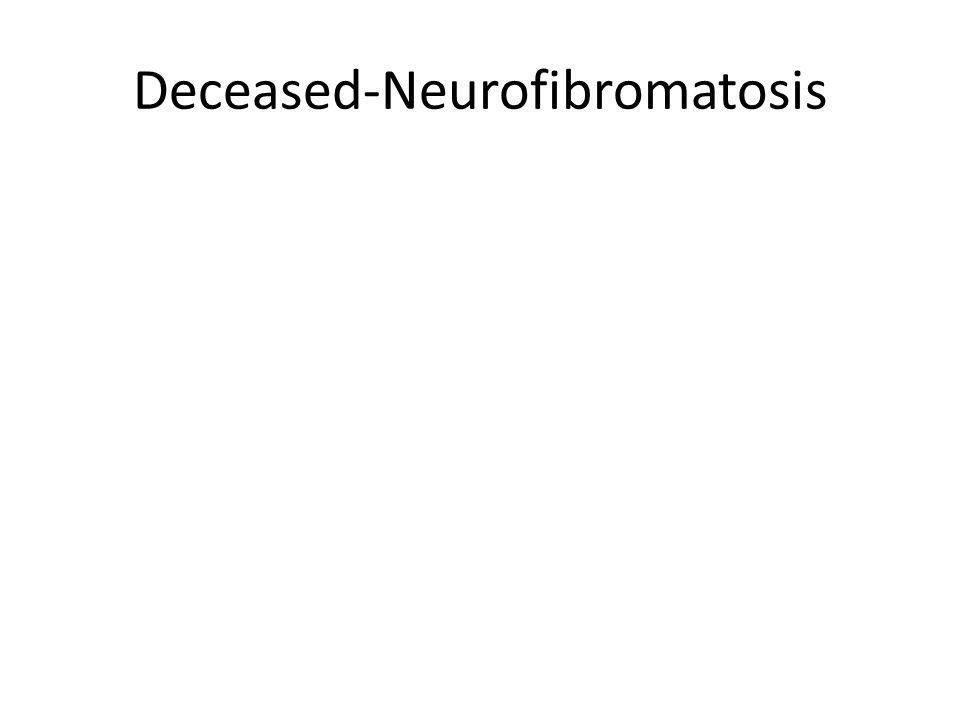 Deceased-Neurofibromatosis