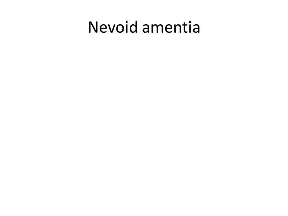 Nevoid amentia