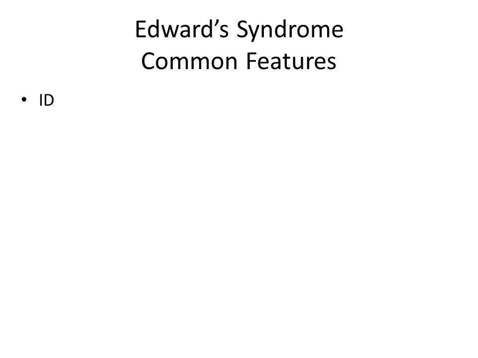 Edwards Syndrome Common Features ID