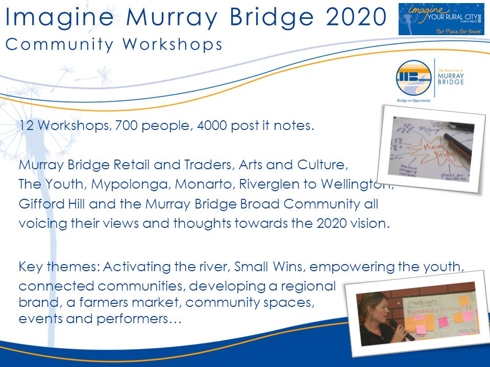 Imagine Murray Bridge 2020 12 Workshops, 700 people, 4000 post it notes. Murray Bridge Retail and Traders, Arts and Culture, The Youth, Mypolonga, Mon