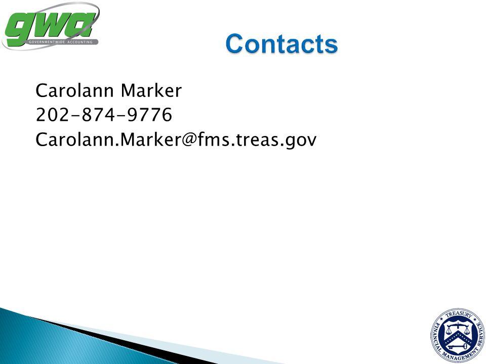 Carolann Marker 202-874-9776 Carolann.Marker@fms.treas.gov
