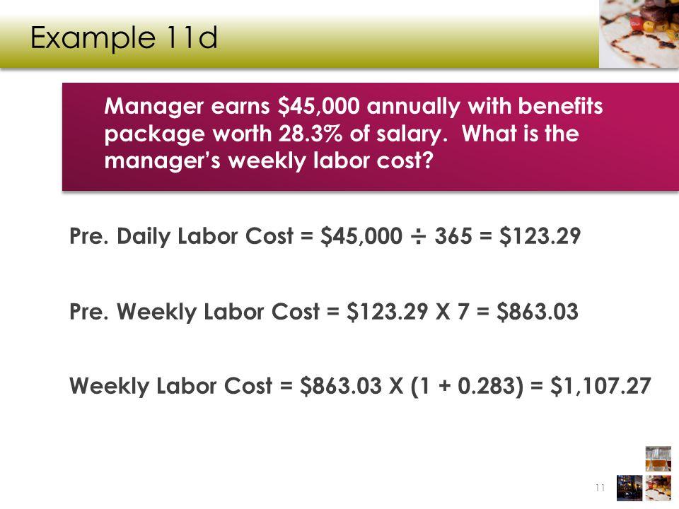 Example 11d Pre. Daily Labor Cost = $45,000 ÷ 365 = $123.29 Pre.