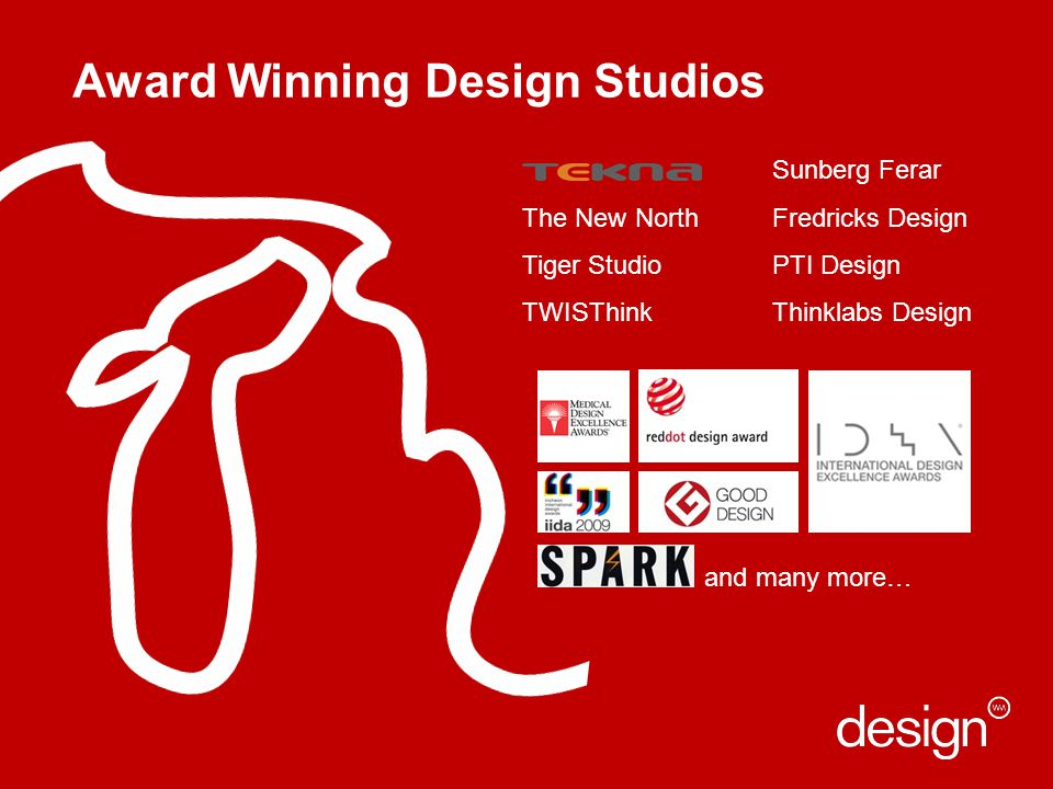 Award Winning Design Studios The New North Tiger Studio TWISThink Sunberg Ferar Fredricks Design PTI Design Thinklabs Design and many more…