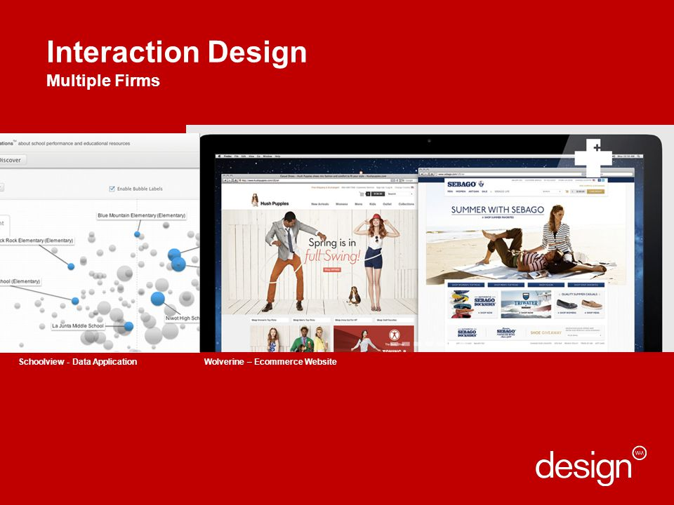 Interaction Design Multiple Firms Apple Retail User Experience Healthcare Design Research/ Graphic Design Schoolview - Data ApplicationWolverine – Ecommerce Website