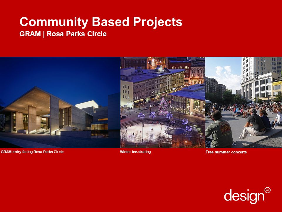 Community Based Projects GRAM | Rosa Parks Circle GRAM entry facing Rosa Parks Circle Free summer concerts Winter ice-skating
