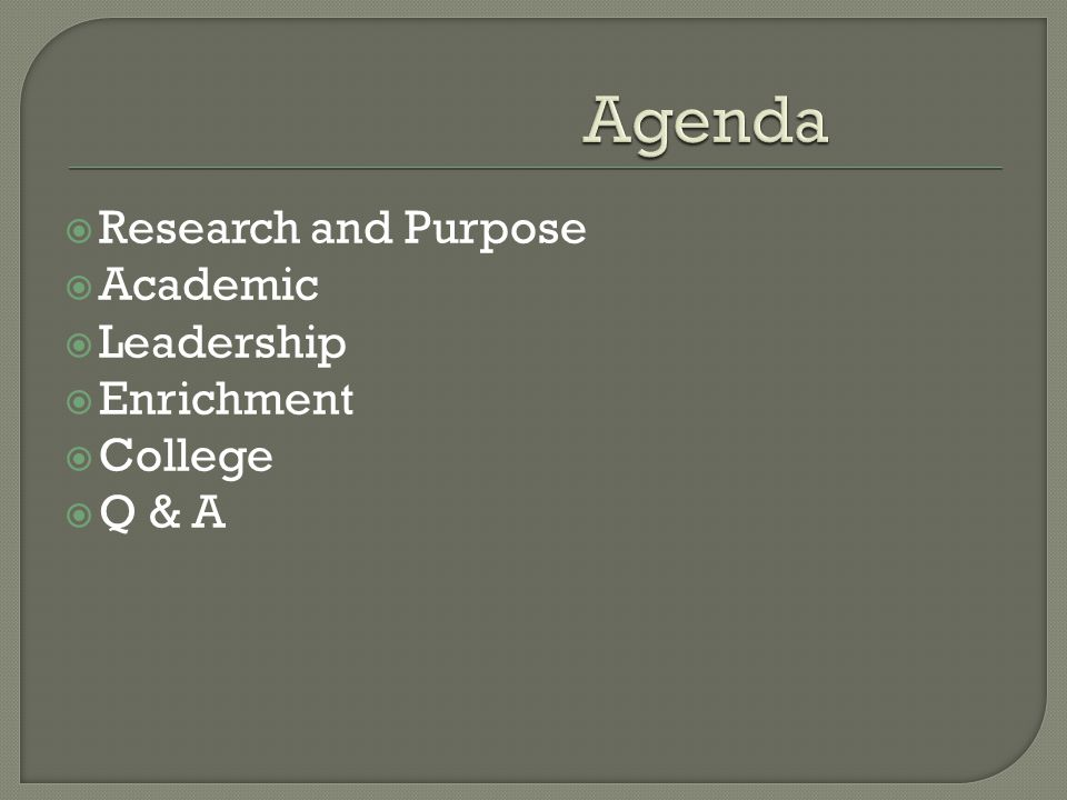 Research and Purpose Academic Leadership Enrichment College Q & A