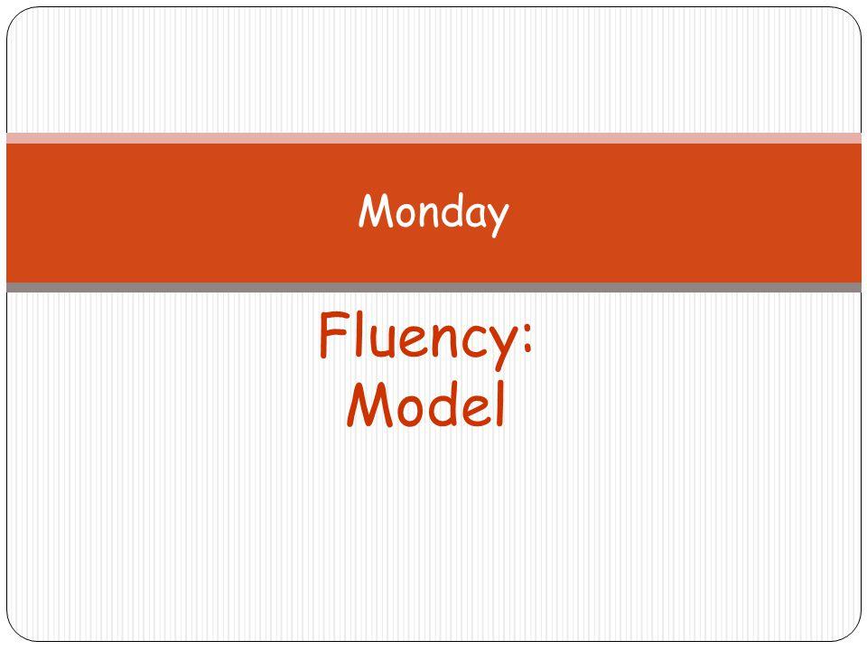 Fluency: Model Accuracy Listen as I read Prairie Town.