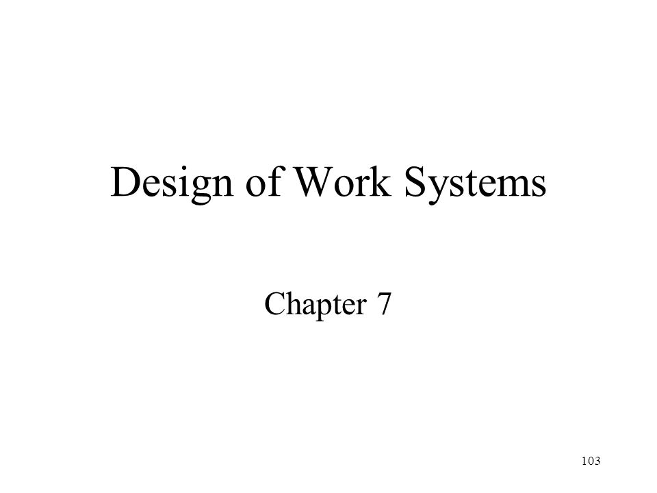 103 Design of Work Systems Chapter 7