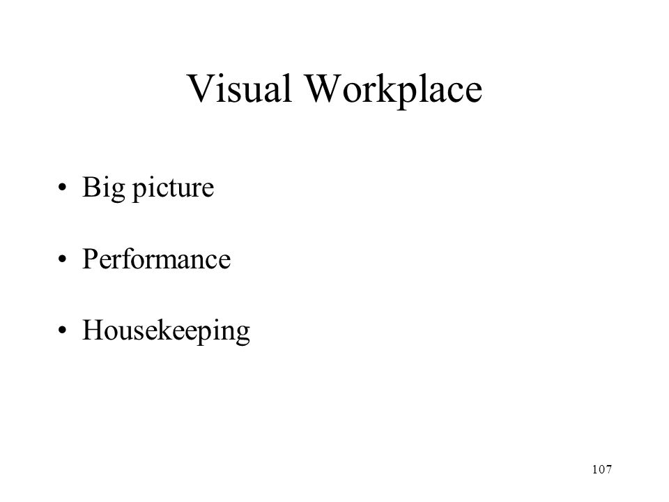 107 Visual Workplace Big picture Performance Housekeeping