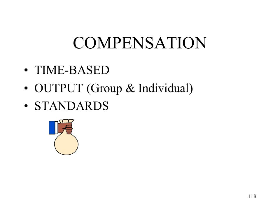 118 COMPENSATION TIME-BASED OUTPUT (Group & Individual) STANDARDS