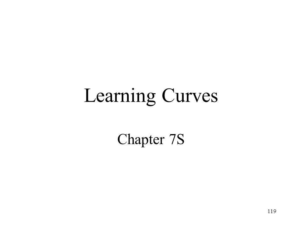 119 Learning Curves Chapter 7S