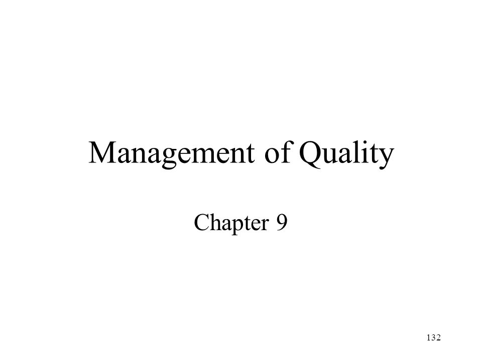132 Management of Quality Chapter 9