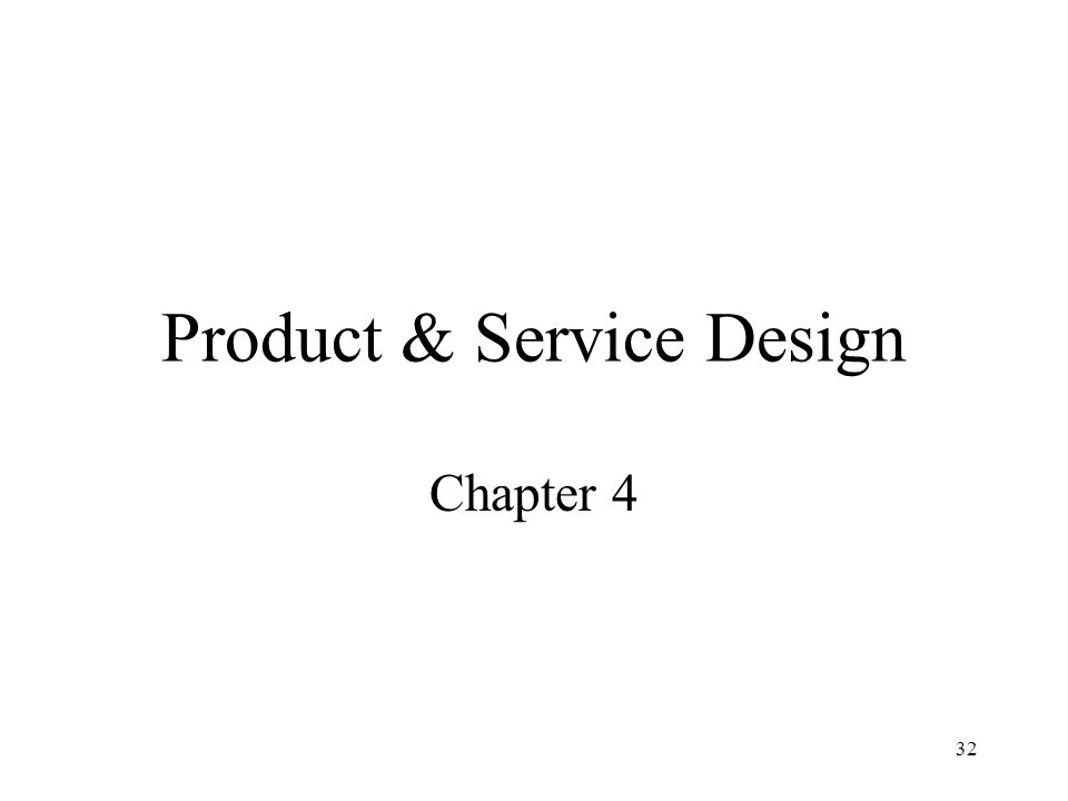 32 Product & Service Design Chapter 4