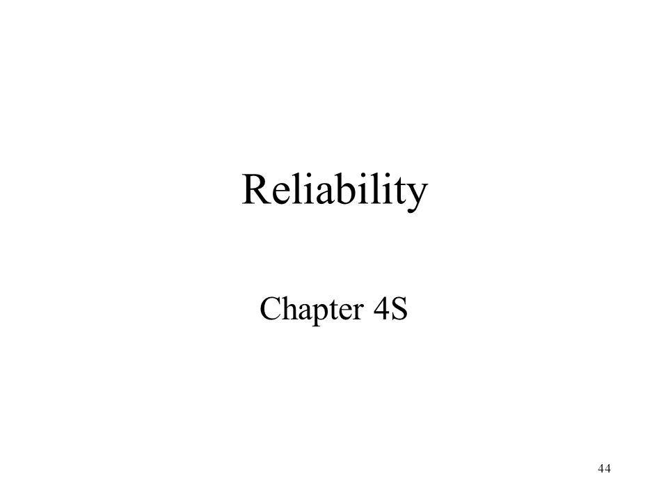 44 Reliability Chapter 4S
