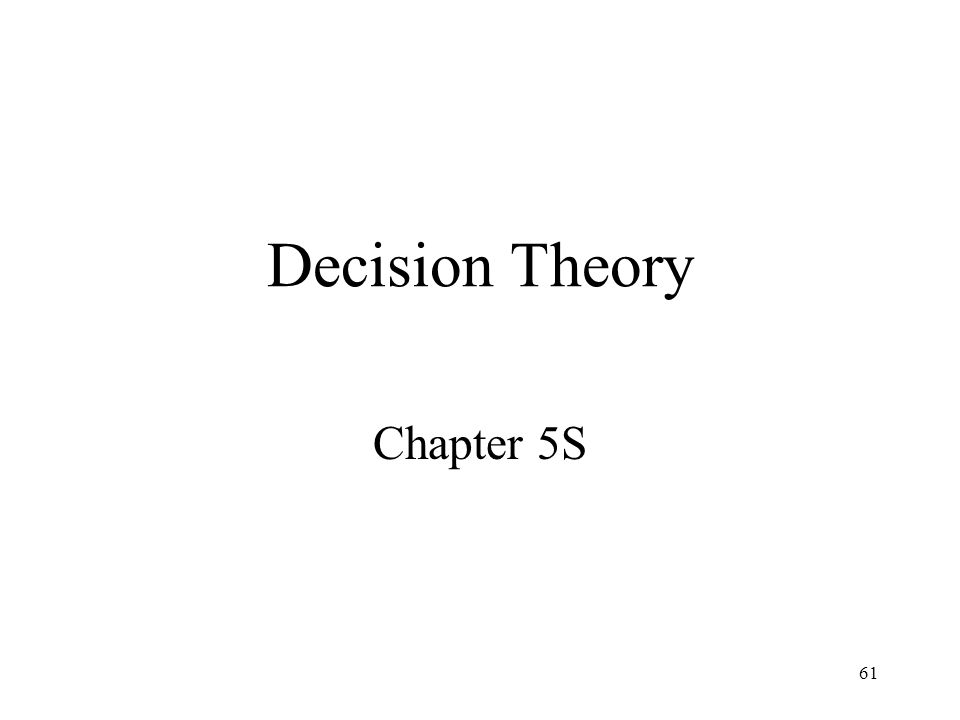 61 Decision Theory Chapter 5S