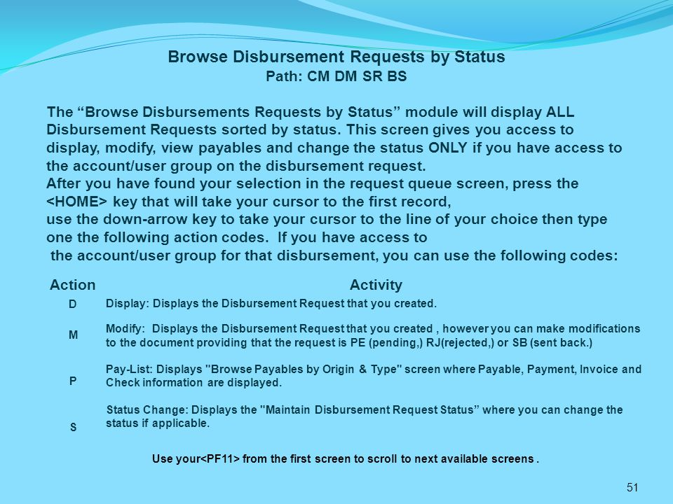 51 ActionActivity DMPSDMPS Display: Displays the Disbursement Request that you created.