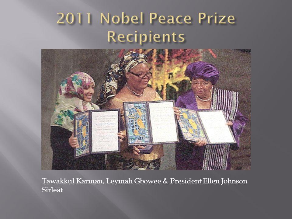 Tawakkul Karman, Leymah Gbowee & President Ellen Johnson Sirleaf