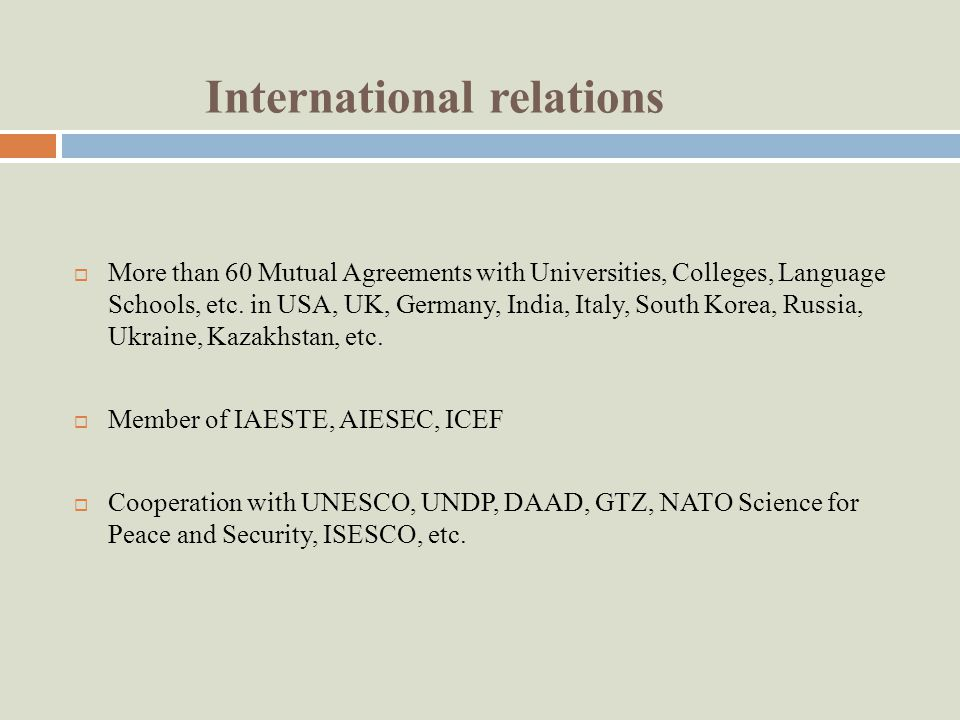 International relations More than 60 Mutual Agreements with Universities, Colleges, Language Schools, etc.