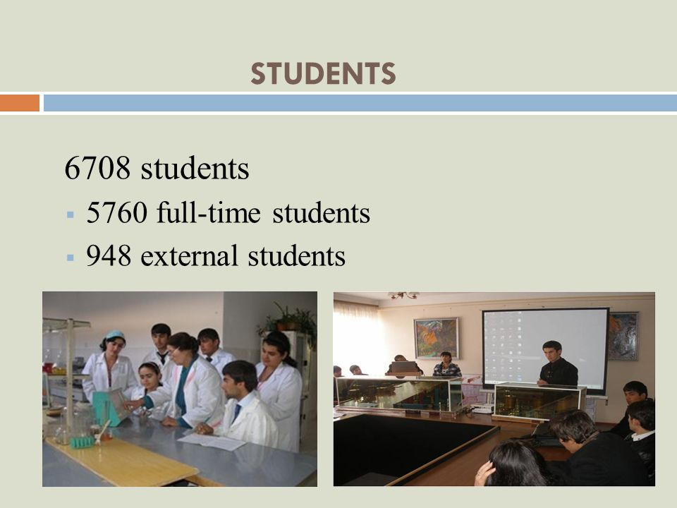 STUDENTS 6708 students 5760 full-time students 948 external students