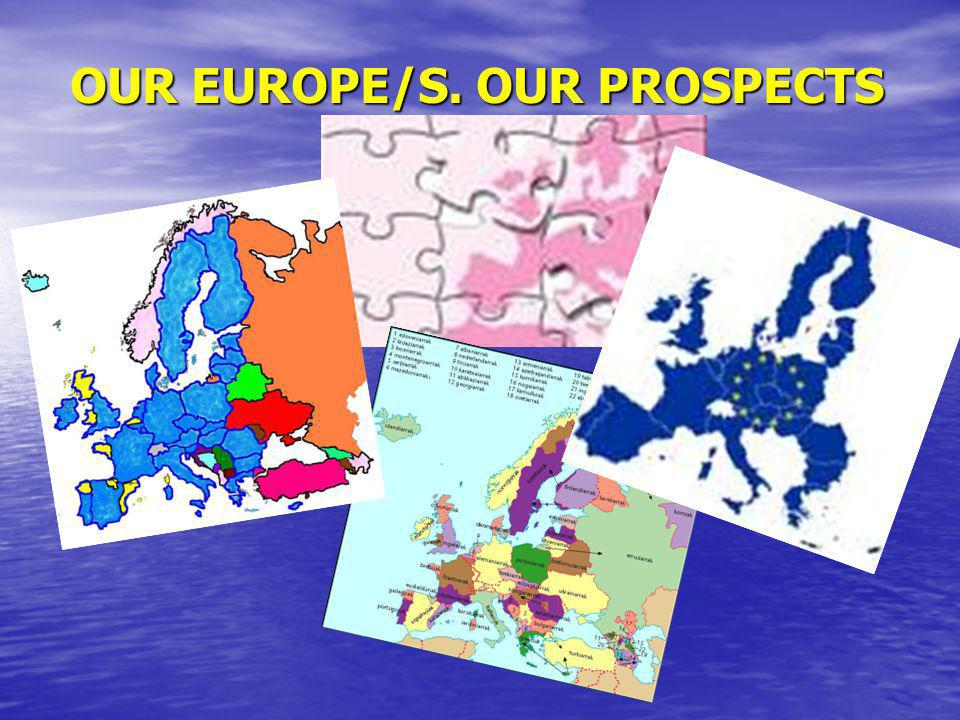OUR EUROPE/S. OUR PROSPECTS