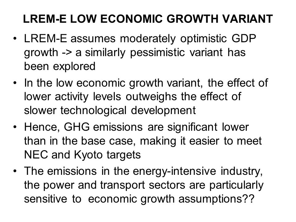 SoEOR2005 variants 2003: Low economic growth Renewables Considered for 2004: Hydrogen economy/C-capture-storage CAP reform Nuclear –Phase-out –increased External/internal burden sharing regimes