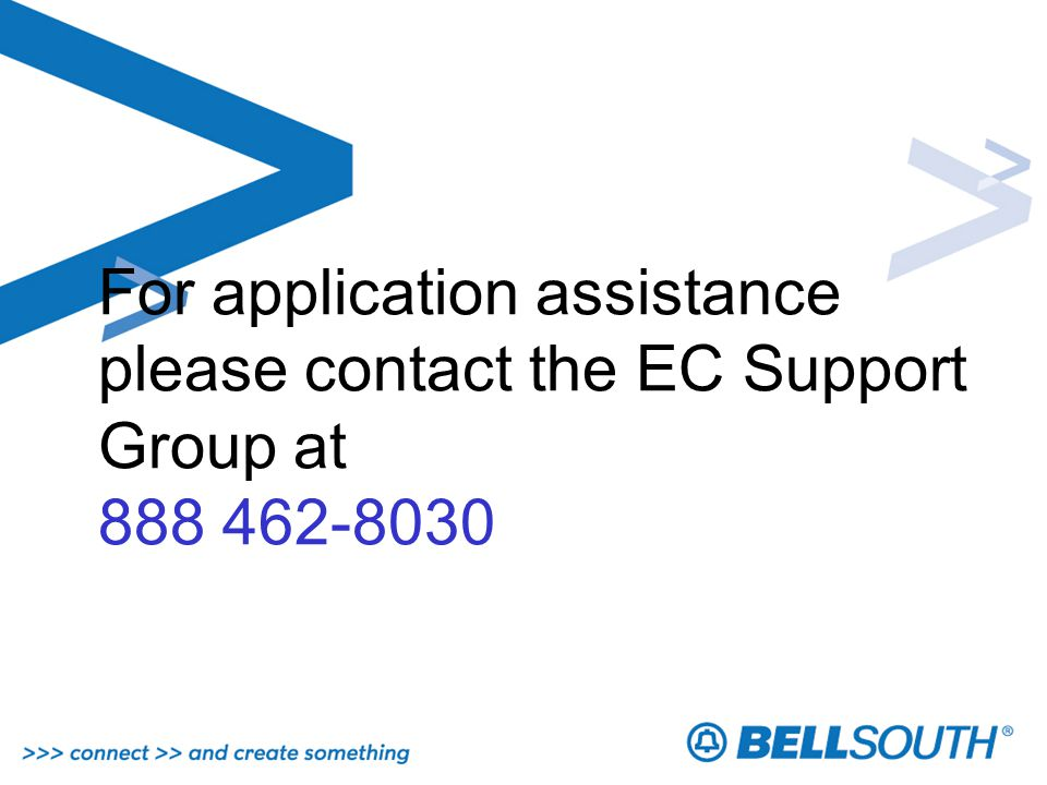 For application assistance please contact the EC Support Group at 888 462-8030