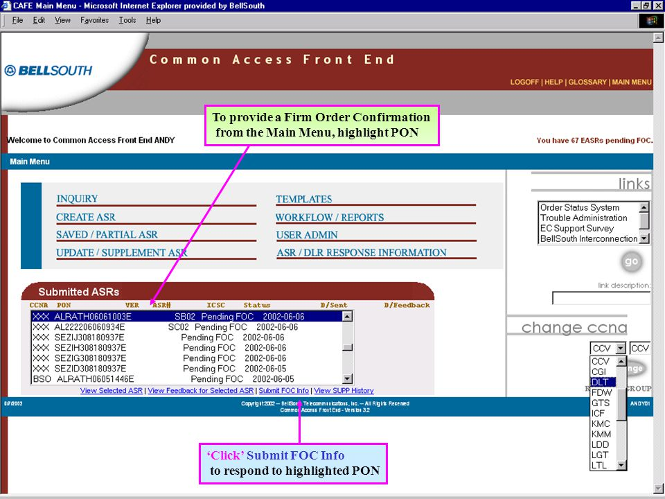 Click Submit FOC Info to respond to highlighted PON To provide a Firm Order Confirmation from the Main Menu, highlight PON