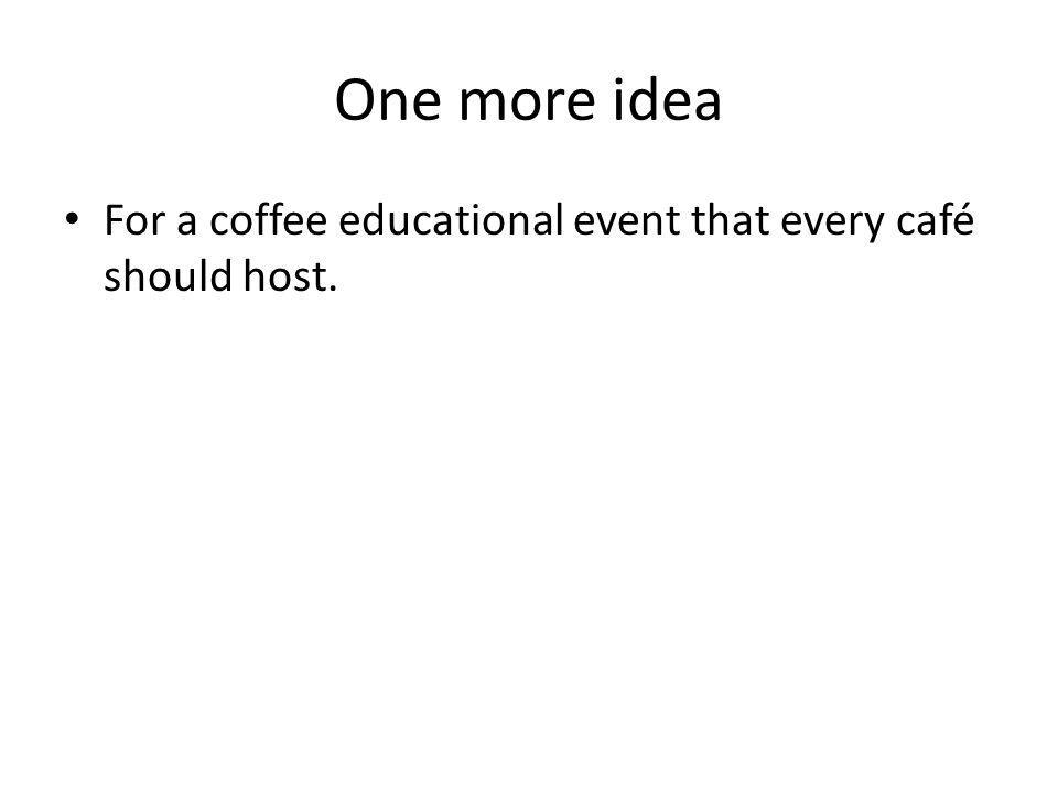 For a coffee educational event that every café should host.