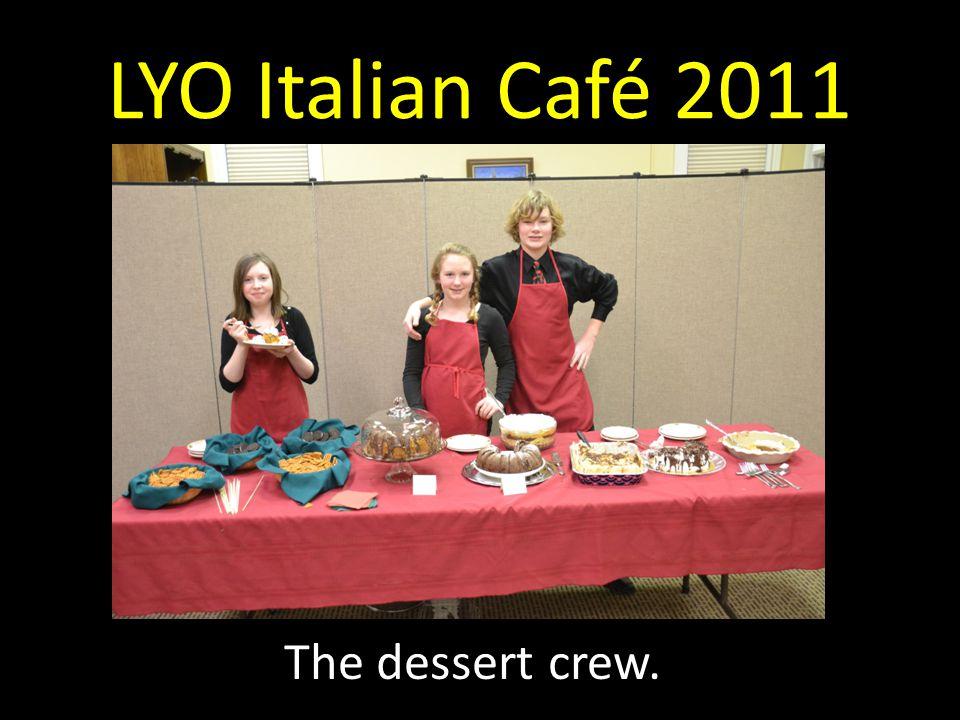 LYO Italian Café 2011 The dessert crew.