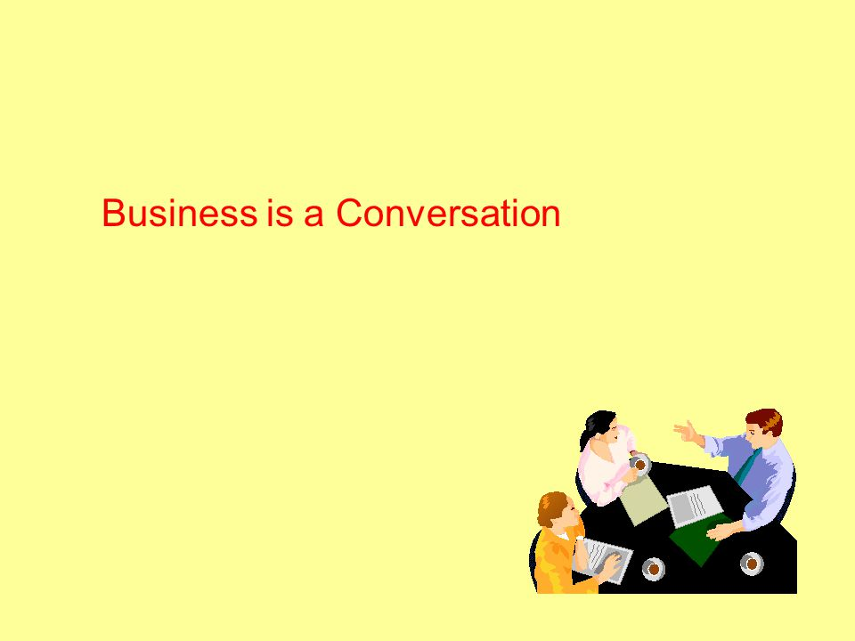 Business is a Conversation