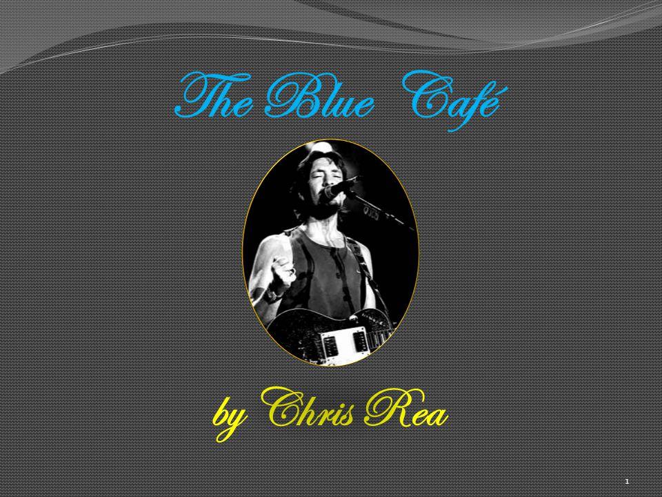 1 The Blue Café by Chris Rea