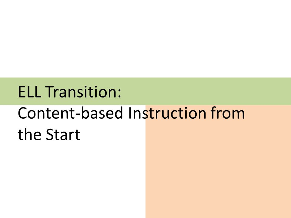 ELL Transition: Content-based Instruction from the Start