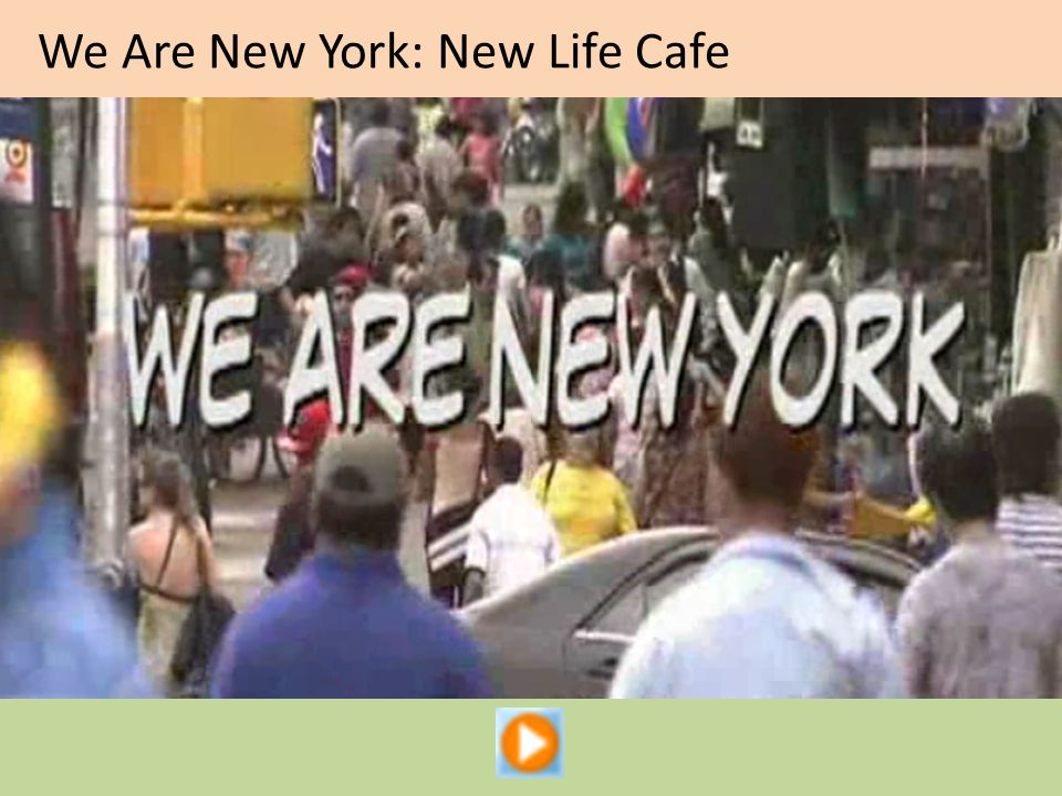 We Are New York: New Life Cafe
