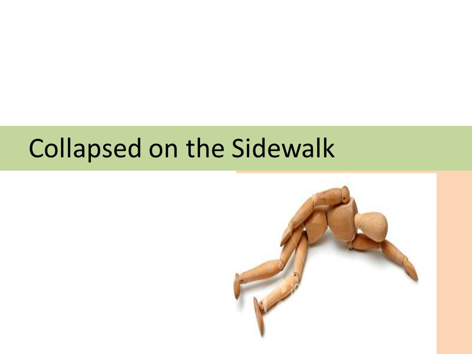 Collapsed on the Sidewalk