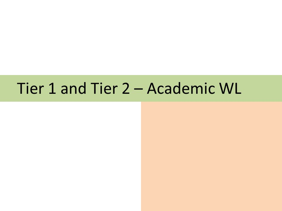 Tier 1 and Tier 2 – Academic WL