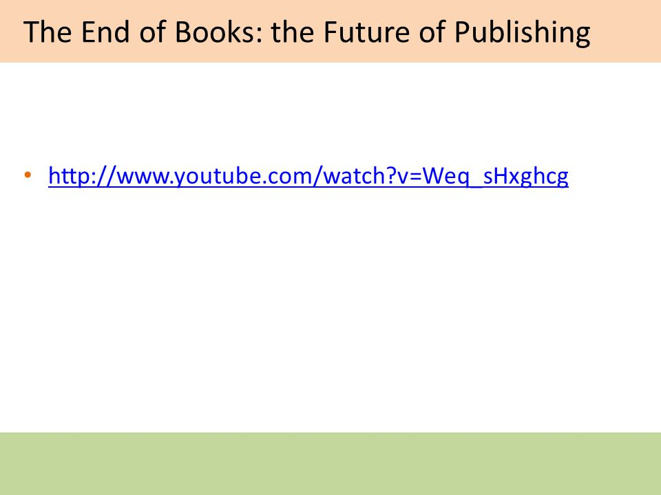 The End of Books: the Future of Publishing   v=Weq_sHxghcg