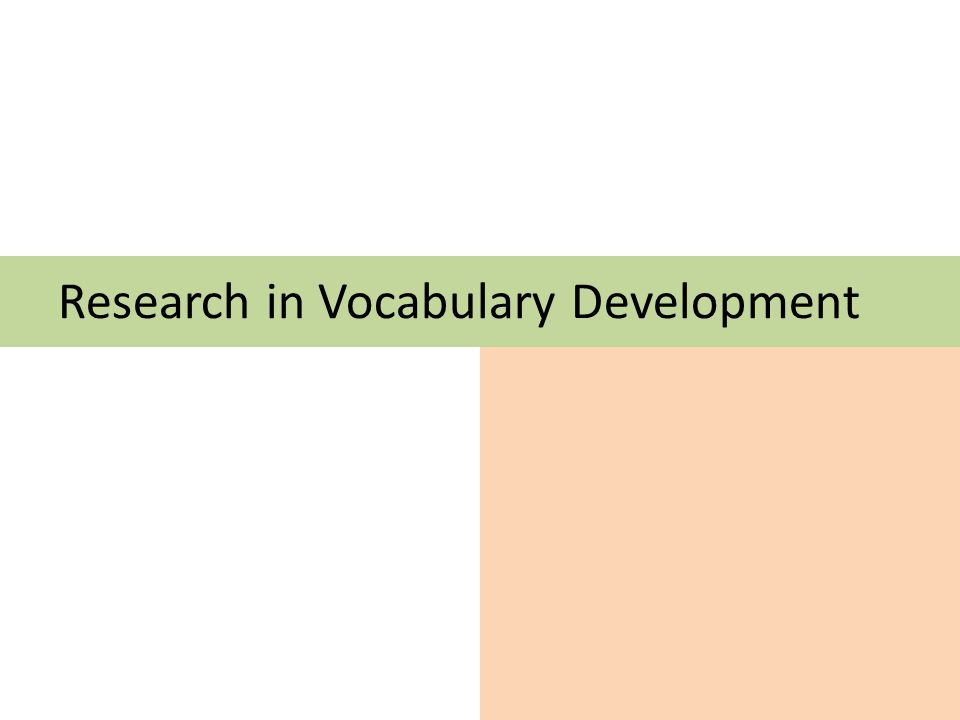 Research in Vocabulary Development