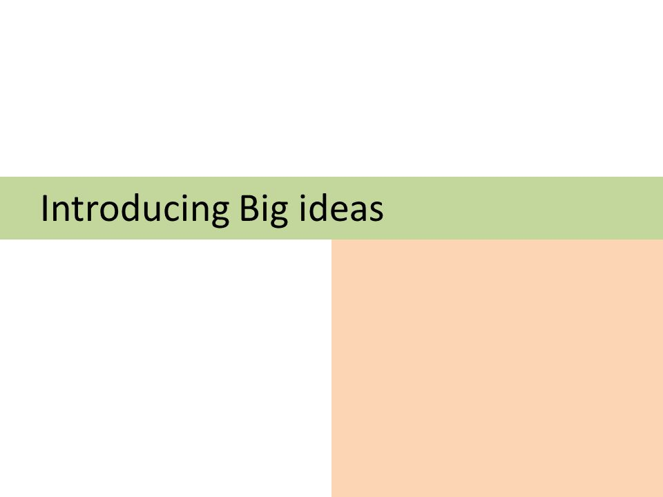Introducing Big ideas
